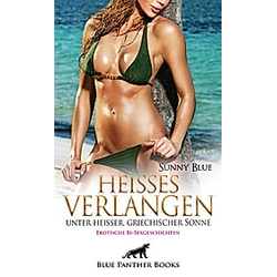 Heißes Verlangen unter heißer  griechischer Sonne | Erotische Bi-Sexgeschichten. Sunny Blue  - Buch