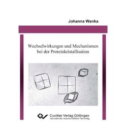 Wechselwirkungen und Mechanismen bei der Proteinkristallisation: eBook von