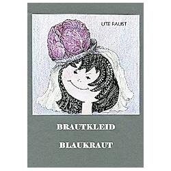 BRAUTKLEID BLAUKRAUT. Ute Faust  - Buch