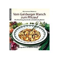 Vom Gaisburger Marsch zum Pfitzauf