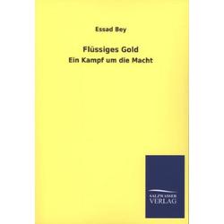 Flüssiges Gold als Buch von Essad Bey