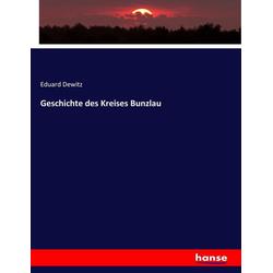 Geschichte des Kreises Bunzlau als Buch von Eduard Dewitz