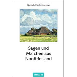 Sagen und Märchen aus Nordfriesland als Buch von