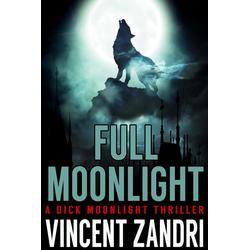 Full Moonlight (Dick Moonlight PI): eBook von Vincent Zandri