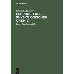 Lehrbuch der physiologischen Chemie als Buch von Siegfried Edlbacher