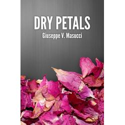 Dry Petals als Taschenbuch von Giuseppe V. Masucci