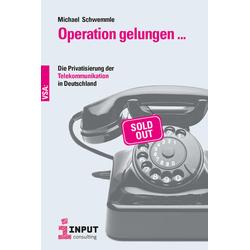 Operation gelungen ... als Buch von Gerd Schwemmle/ Michael Schwemmle