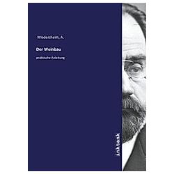 Der Weinbau. A. Wiedersheim  - Buch