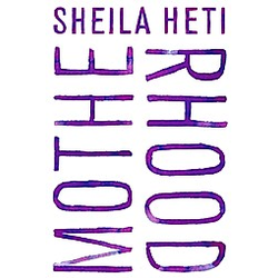 Motherhood. Sheila Heti  - Buch