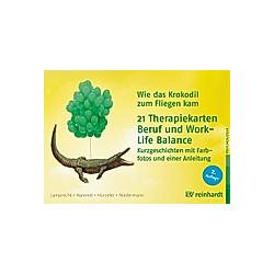 Wie das Krokodil zum Fliegen kam -  21 Therapiekarten: Beruf und Work-Life-Balance