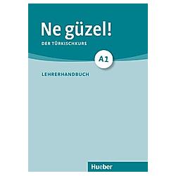 Ne güzel!: .A1 Lehrerhandbuch. Gülsen Landshuter  - Buch