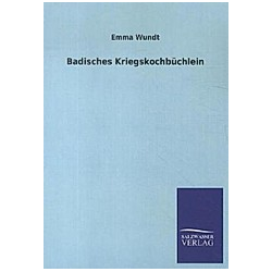 Badisches Kriegskochbüchlein. Emma Wundt  - Buch