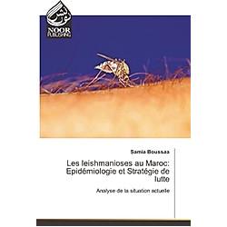 Les leishmanioses au Maroc: Epidémiologie et Stratégie de lutte. Samia BOUSSAA  - Buch