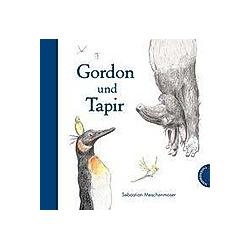 Gordon und Tapir. Sebastian Meschenmoser  - Buch