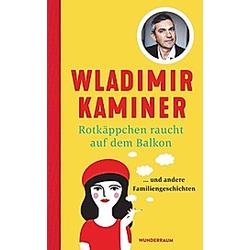 Rotkäppchen raucht auf dem Balkon. Wladimir Kaminer  - Buch