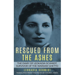 Rescued from the Ashes als Buch von Leokadia Schmidt