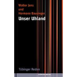 Unser Uhland. Hermann Bausinger  Walter Jens  - Buch