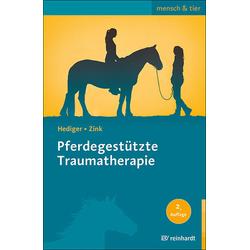 Pferdegestützte Traumatherapie: Buch von Karin Hediger/ Roswitha Zink