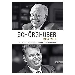 Schörghuber 1954-2019 - Buch
