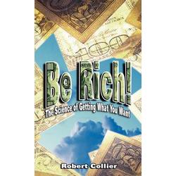 Be Rich als Buch von Robert Collier