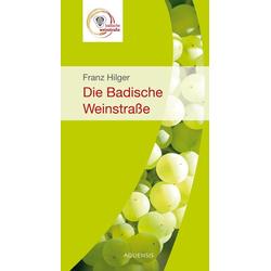 Die badische Weinstraße als Buch von Franz Hilger