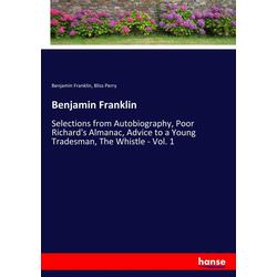 Benjamin Franklin als Buch von Benjamin Franklin/ Bliss Perry