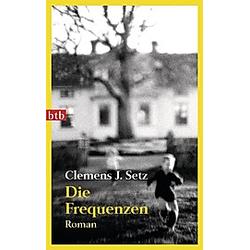 Die Frequenzen. Clemens J. Setz  - Buch