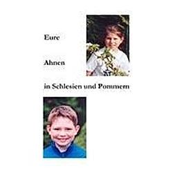 Eure Ahnen in Schlesien und Pommern. Rita Jarmer  - Buch