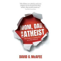 Mom Dad I'm an Atheist: eBook von David G McAfee