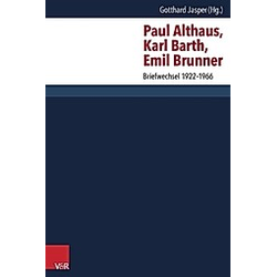 Paul Althaus  Karl Barth  Emil Brunner. Emil Brunner  Paul Althaus  Karl Barth  - Buch