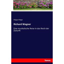Richard Wagner als Buch von Filippo Filippi