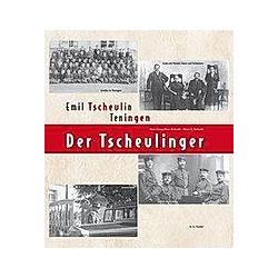 Der Tscheulinger. Hans-Georg Otten-Tscheulin  Dieter K. Tscheulin  - Buch