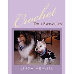 Crochet Dog Sweaters als Taschenbuch von Linda Memmel