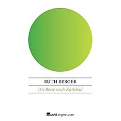 Die Reise nach Karlsbad. Ruth Berger  - Buch