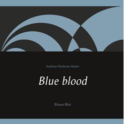 Blue blood als Buch von Andreas Niederau-Kaiser