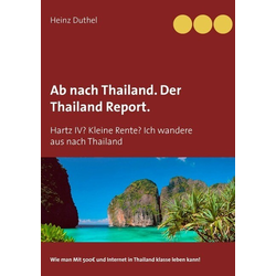 Ab nach Thailand. Der Thailand Report.: eBook von Heinz Duthel