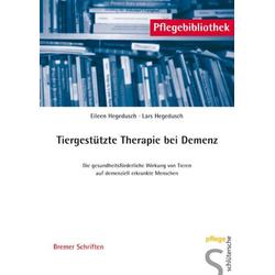 Tiergestützte Therapie bei Demenz: Buch von Lars Hegedusch