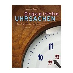 Organische Uhrsachen. Henning Benecke  - Buch