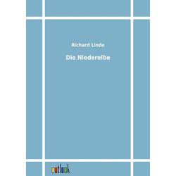 Die Niederelbe als Buch von Richard Linde
