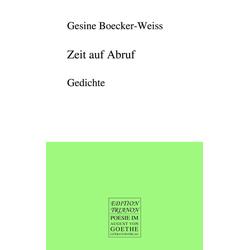 Zeit auf Abruf als Buch von Gesine Boecker-Weiss