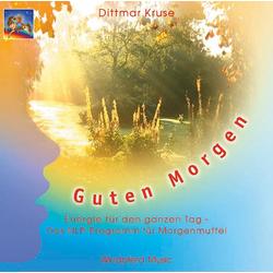 Guten Morgen. CD als Hörbuch CD von Dittmar Kruse