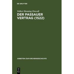Der Passauer Vertrag (1552) als Buch von Volker Henning Drecoll