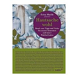 Hautsache Wohl. Erica Matile  - Buch