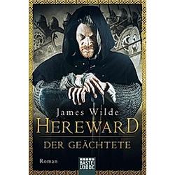 Hereward der Geächtete / Hereward Bd.1. James Wilde  - Buch