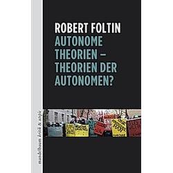 Autonome Theorien - Theorien der Autonomen?. Robert Foltin  - Buch
