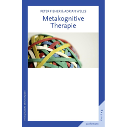 Metakognitive Therapie: eBook von Adrian Wells/ Peter Fisher