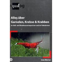 Alles über Garnelen Krebse Krabben im Süß- und Brackwasseraquarium und im Paludarium als Buch von Uwe Werner
