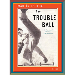 The Trouble Ball: Poems: eBook von Martín Espada