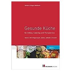 Gesunde Küche für Imbiss, Catering und Partyservice