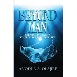 Beyond Man: eBook von Abiodun Olajire